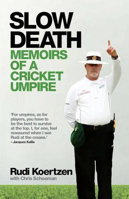 Slow Death: Memoirs of a Cricket Umpire