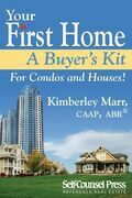 Your First Home: A Buyer's Kit - For Condos and Houses!