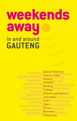 Weekends away in and around Gauteng