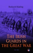 The Irish Guards in the Great War (Vol. 1&2)
