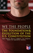 We the People: The Foundation & Evolution of the U.S. Constitution