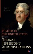 History of the United States During Thomas Jefferson's Administrations (All 4 Volumes)