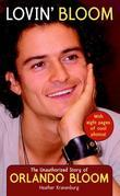 Lovin' Bloom: The Unauthorized Story of Orlando Bloom