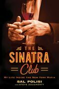 The Sinatra Club: My Life Inside the New York Mafia