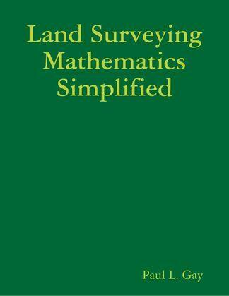 Land Surveying Mathematics Simplified