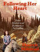 Following Her Heart: Four Historical Romance Novellas