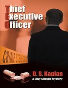 TEO: Thief Executive Officer: A Dizzy Gillespie Mystery