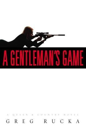 A Gentleman's Game: A Queen & Country Novel