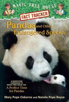 Magic Tree House Fact Tracker #26: Pandas and Other Endangered Species: A Nonfiction Companion to Magic Tree House #48: A Perfect Time for Pandas