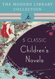 The Modern Library Collection Children's Classics 5-Book Bundle: The Wind in the Willows, Alice's Adventures in Wonderland and Through the Looking-Gla