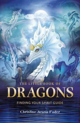The Little Book of Dragons: Finding your spirit guide