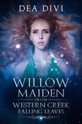 The Willow Maiden From Western Creek: Falling Leaves