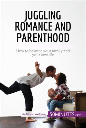 Juggling Romance and Parenthood