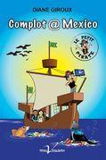 Le petit pirate, tome 3 : Complot @ Mexico