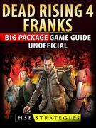 Dead Rising 4 Franks Big Package Game Guide Unofficial