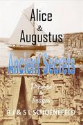 Alice & Augustus Ancient Secrets