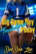 Big Game Day Touchdown Pussy: Big Game Day Pussy, Book 4
