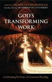 God's Transforming Work: Celebrating ten years of Common Worship