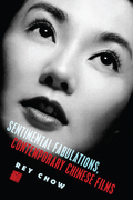Sentimental Fabulations, Contemporary Chinese Films: Attachment in the Age of Global Visibility