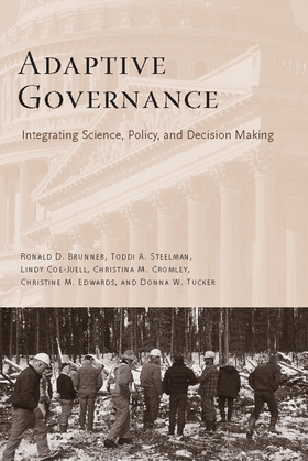 Adaptive Governance: Integrating Science, Policy, and Decision Making