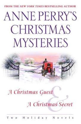 Anne Perry's Christmas Mysteries: Two Holiday Novels