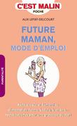 Future maman, mode d'emploi, c'est malin