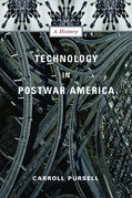Technology in Postwar America: A History