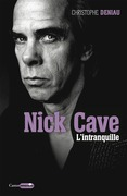 Nick Cave, l'intranquille