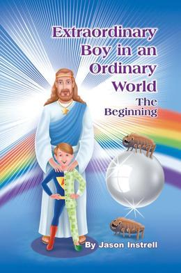 Extraordinary Boy in an Ordinary World: The Beginning