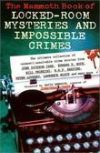 The Mammoth Book of Locked Room Mysteries &amp; Impossible Crimes