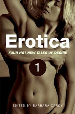 Erotica Volume 1: Four hot new tales of desire