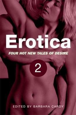 Erotica Volume 2: Four Hot New Tales of Desire