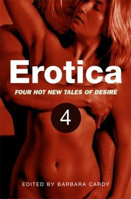 Erotica, Volume 4: Four hot new tales of desire