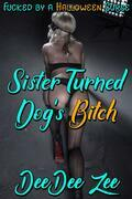 Sister Turned Dog's Bitch: Fucked by a Halloween Curse