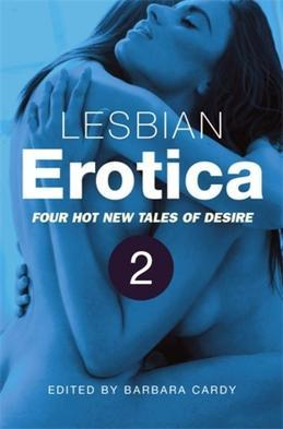 Lesbian Erotica Volume 2: Four new hot tales of desire