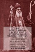 The Indian Christians of St. Thomas Otherwise Called the Syrian Christians of Malabar