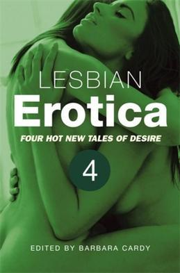 Lesbian Erotica Volume 4: Four new hot tales of desire