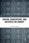 Jonson, Shakespeare, and Aristotle on Comedy