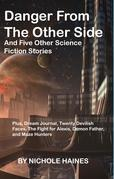 Danger from the other side, and five other science fiction stories.