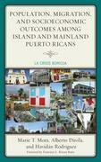 Population, Migration, and Socioeconomic Outcomes among Island and Mainland Puerto Ricans