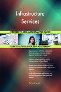 Infrastructure Services Complete Self-Assessment Guide