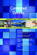 Connected Devices Complete Self-Assessment Guide