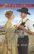 His Forgotten Fiancée (Mills & Boon Love Inspired Historical)