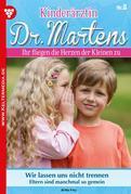 Kinderärztin Dr. Martens 8 - Arztroman
