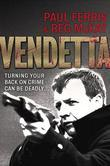 Vendetta: Turning Your Back on Crime Can be Deadly
