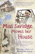 Miss Savidge Moves Her House: The Extraordinary Story of May Savidge and her House of a Lifetime
