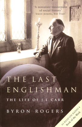 The Last Englishman: The Life of J.L. Carr