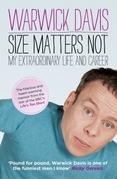 Size Matters Not: The Extraordinary Life & Career of Warwick Davis