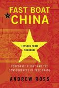 Fast Boat to China: Corporate Flight and the Consequences of Free Trade;Lessons from Shanghai