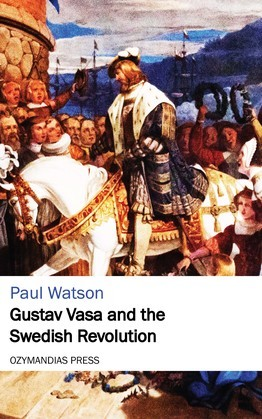Gustav Vasa and the Swedish Revolution